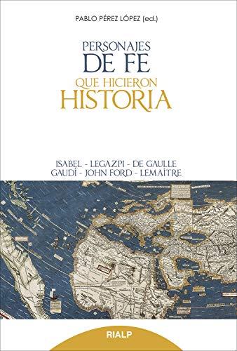 Personajes de fe que hicieron historia (Biografías y Testimonios)