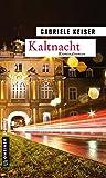 Kaltnacht: Kriminalroman (Kriminalromane im GMEINER-Verlag) (Kommissarin Franca Mazzari)