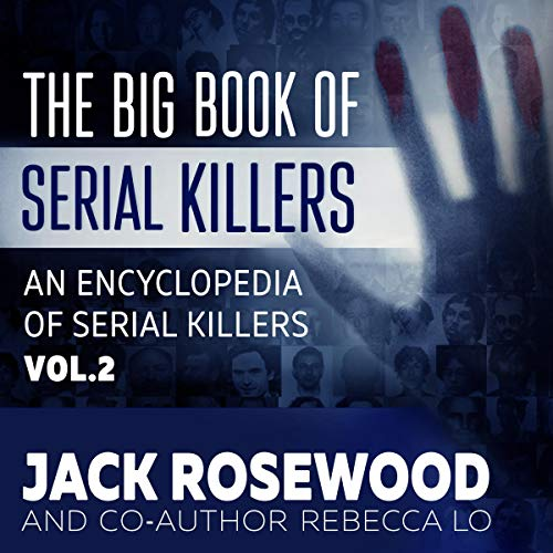 The Big Book of Serial Killers Volume 2: Another 150 Serial Killer Files of the World's Worst Murderers audiobook cover art