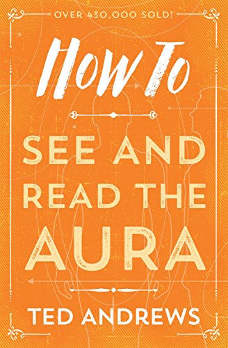 How To See And Read The Aura (How To Series)