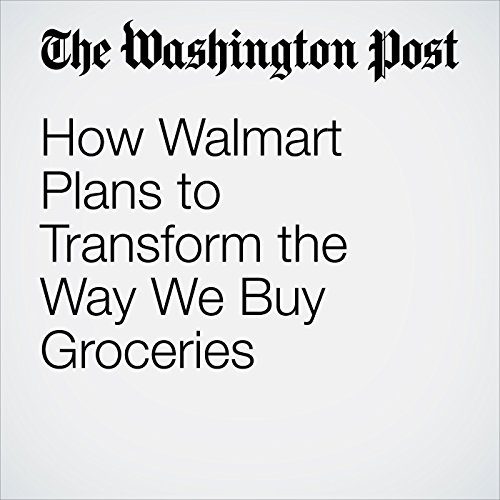 How Walmart Plans to Transform the Way We Buy Groceries audiobook cover art