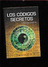Codigos secretos, los. el arte y la ciencia... par Simon Singh