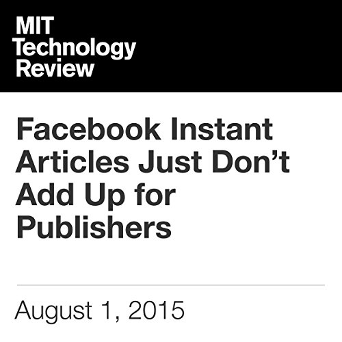 Facebook Instant Articles Just Don't Add Up for Publishers cover art