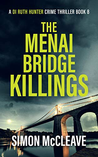 The Menai Bridge Killings (A DI Ruth Hunter Crime Thriller Book 8) by [Simon  McCleave]