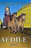 School of Latin: Aedile: Book II