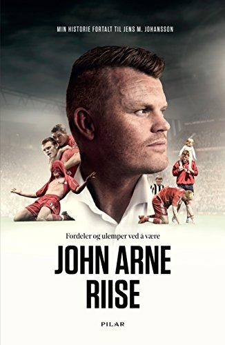 Fordeler og ulemper ved å være John Arne Riise (Norwegian Edition)