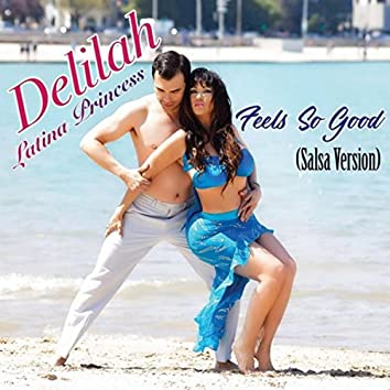 Feels So Good (Salsa Version)