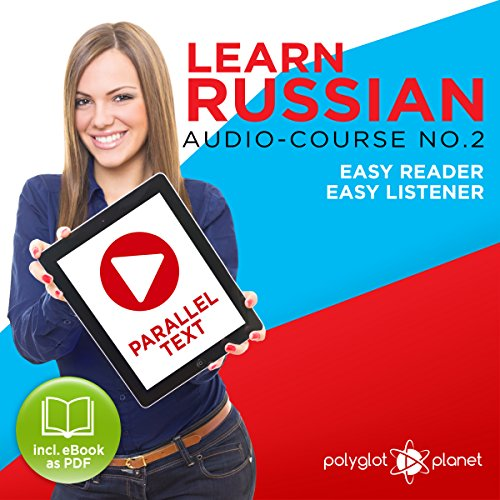 Couverture de Learn Russian - Easy Reader - Easy Listener - Parallel Text Audio Course No. 2