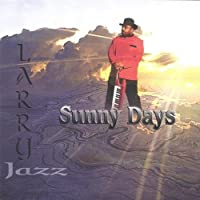 Sunny Days by Larry Jazz (1999-05-03)