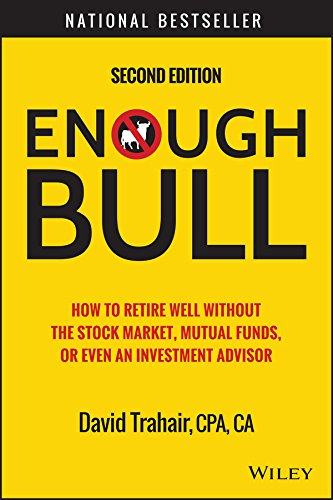 51Qm6LfNmhL - Enough Bull: How to Retire Well without the Stock Market, Mutual Funds, or Even an Investment Advisor
