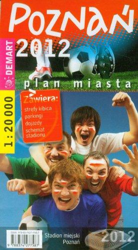 Poznań 2012. Plan miasta w skali 1:20 000