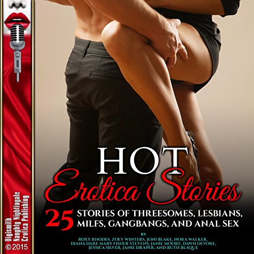 Hot Erotica Stories: 25 Stories of Threesomes, Lesbians, MILFs, Gangbangs, and Anal Sex audiobook cover art