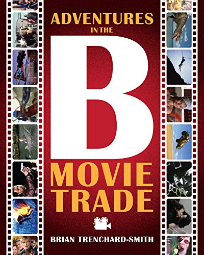ADVENTURES IN THE B MOVIE TRADE (English Edition)
