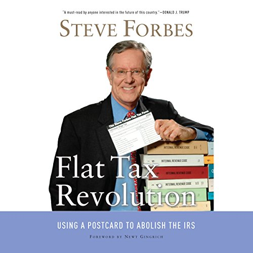 Flat Tax Revolution: Using a Postcard to Abolish the IRS audiobook cover art
