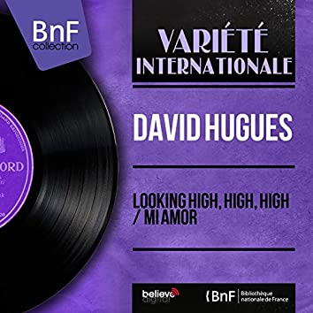 Looking High, High, High / Mi Amor (feat. Johnny Douglas and His Orchestra) [Mono Version]