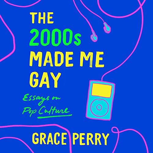 The 2000s Made Me Gay cover art