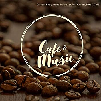 Cafe & Music - Chillout Background Tracks For Restaurants, Bars & Café
