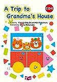 A Trip to Grandma's House 絵本CD付 (リズムとうたでたのしむえほんシリーズ)