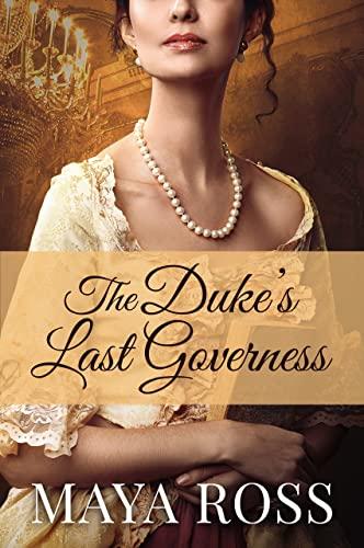 The Duke's Last Governess: Sweet, Clean Regency Romance