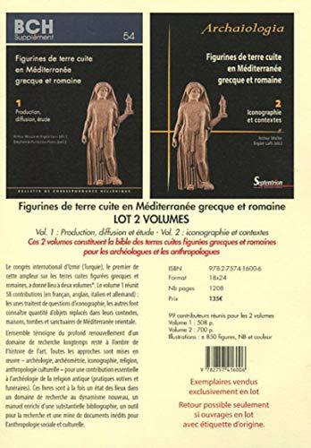Figurines de terre cuite en Méditerranée grecque et romaine - Lot de 2 volumes: 1 - Production, diffusion, étude. 2 - Iconographie et contextes