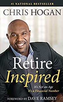Retire Inspired: It's Not an Age; It's a Financial Number by [Chris Hogan, Dave Ramsey]
