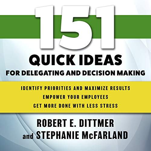 151 Quick Ideas for Delegating and Decision Making audiobook cover art