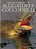 Alligatori e coccodrilli.