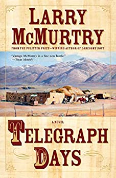 Telegraph Days: A Novel by [Larry McMurtry]