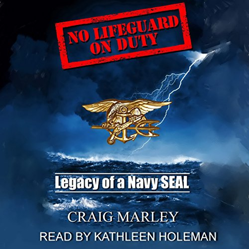 No Lifeguard on Duty: Legacy of a Navy SEAL audiobook cover art