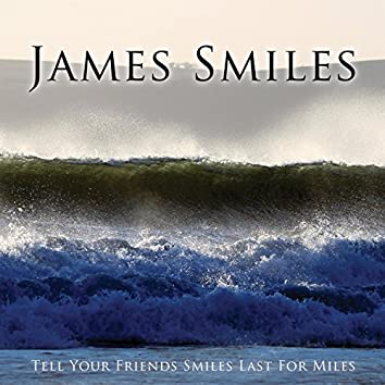Tell Your Friends Smiles Last for Miles