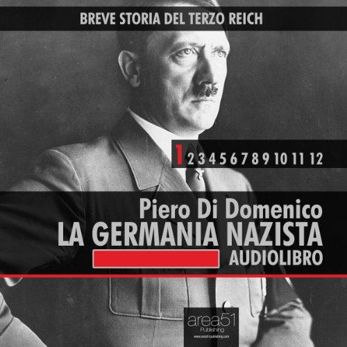 Breve storia del Terzo Reich vol.1: La Germania Nazista  Audiolibri
