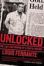 Unlocked: The Life and Crimes of a Mafia Insider