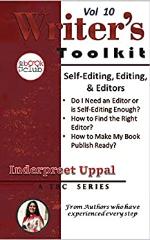 Self-Editing, Editing, and Editors: The Book Club Writer's Toolkit by [Inderpreet Uppal, The Book Club]