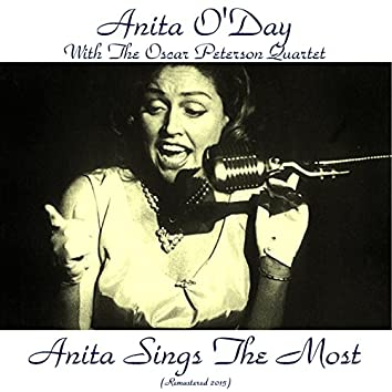 Anita Sings the Most (feat. Oscar Peterson) [Remastered 2015]