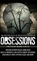 Obsessions: An Anthology of Original Fiction