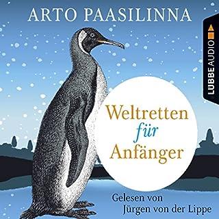 Weltretten für Anfänger                   Autor:                                                                                                                                 Arto Paasilinna                               Sprecher:                                                                                                                                 Jürgen von der Lippe                      Spieldauer: 5 Std. und 12 Min.     32 Bewertungen     Gesamt 4,4