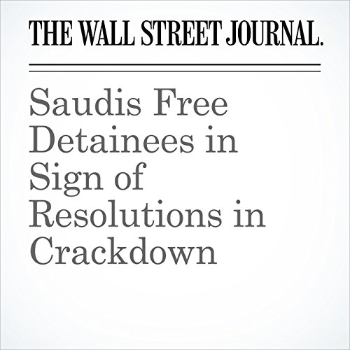 Saudis Free Detainees in Sign of Resolutions in Crackdown copertina