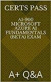 AI-900 Microsoft Azure AI Fundamentals (beta) Exam: A+ Q&A