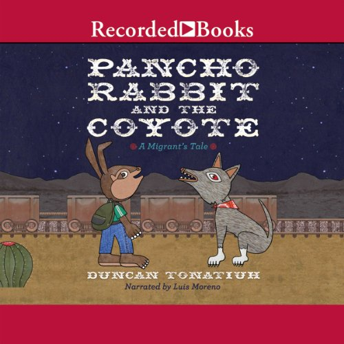 Pancho Rabbit and the Coyote Audiobook By Duncan Tonatiuh cover art