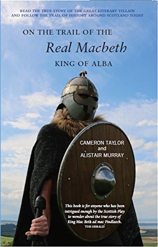 On the Trail of the Real Macbeth, King of Alba (On the Trail of)