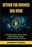 Bitcoin For Dummies 2021 Guide: Understanding How Bitcoin Works, Bitcoin Mining, Buying, Selling, Investing and Storing (Crypto for Beginners Book 1) (English Edition)