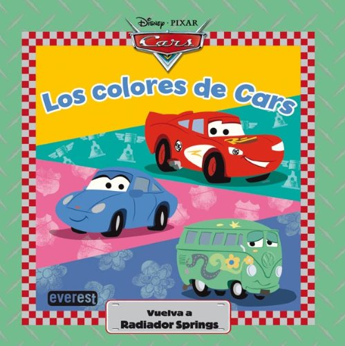Cars. Los colores de Cars: Vuelva a Radiador Springs (Cars / Libros singulares)