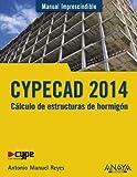 CYPECAD 2014. Cálculo de estructuras de hormigón (MANUALES IMPRESCINDIBLES)