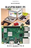 MASTERING RASPBERRY PI: Beginners Guide On Setting Up ,Programming And Everything You Need To Know