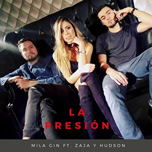 La Presión (feat. Zaja & Hudson)