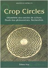 Crop circles - Les cercles de culture : géométrie, phénomène, recherche de Andreas Müller ( 14 avril 2003 )
