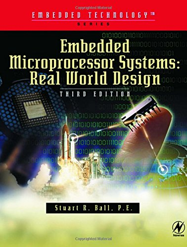 Compare Textbook Prices for Embedded Microprocessor Systems: Real World Design Embedded Technology 3 Edition ISBN 9780750675345 by Ball, Stuart