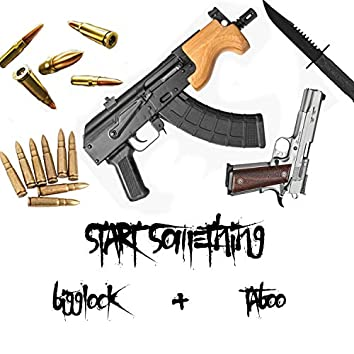 Start Something (feat. Bigglock)
