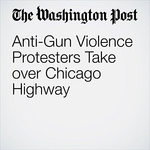 Anti-Gun Violence Protesters Take over Chicago Highway copertina