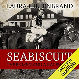 Seabiscuit     Three Men and a Racehorse              By:                                                                                                                                 Laura Hillenbrand                               Narrated by:                                                                                                                                 George Newbern                      Length: 13 hrs and 13 mins     29 ratings     Overall 4.6
